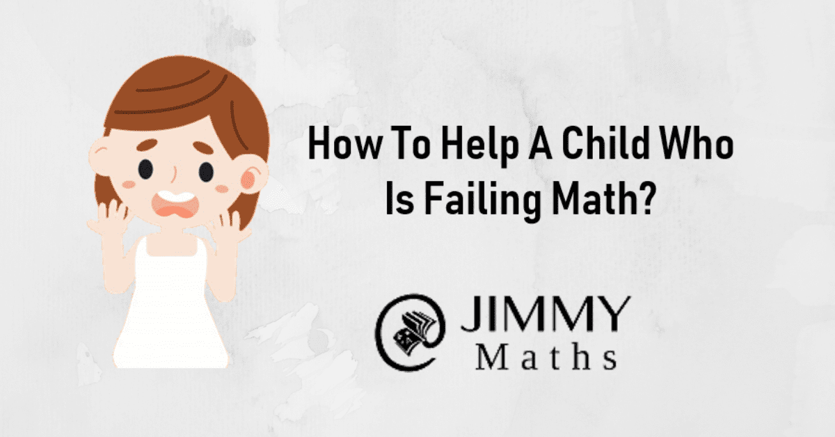 How to Help a Child Who is Failing Math