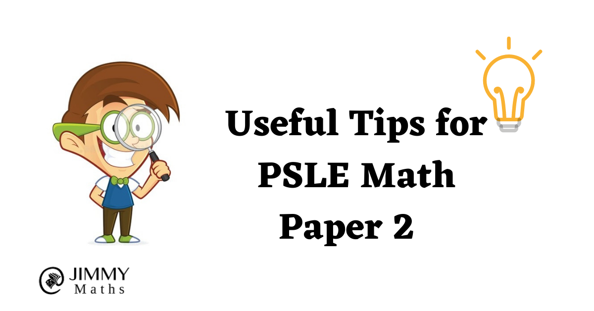 Useful tips for PSLE Math Paper 2